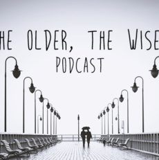 Podcast: The Older The Wiser