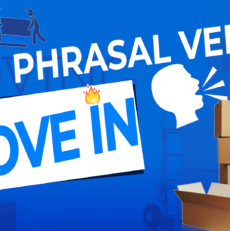 Phrasal Verb Move In – Learn How To Use It