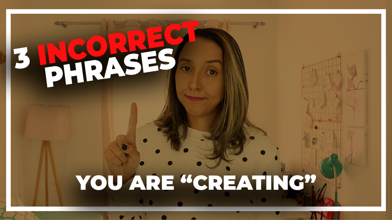 3 INCORRECT Phrases You Are Creating in English