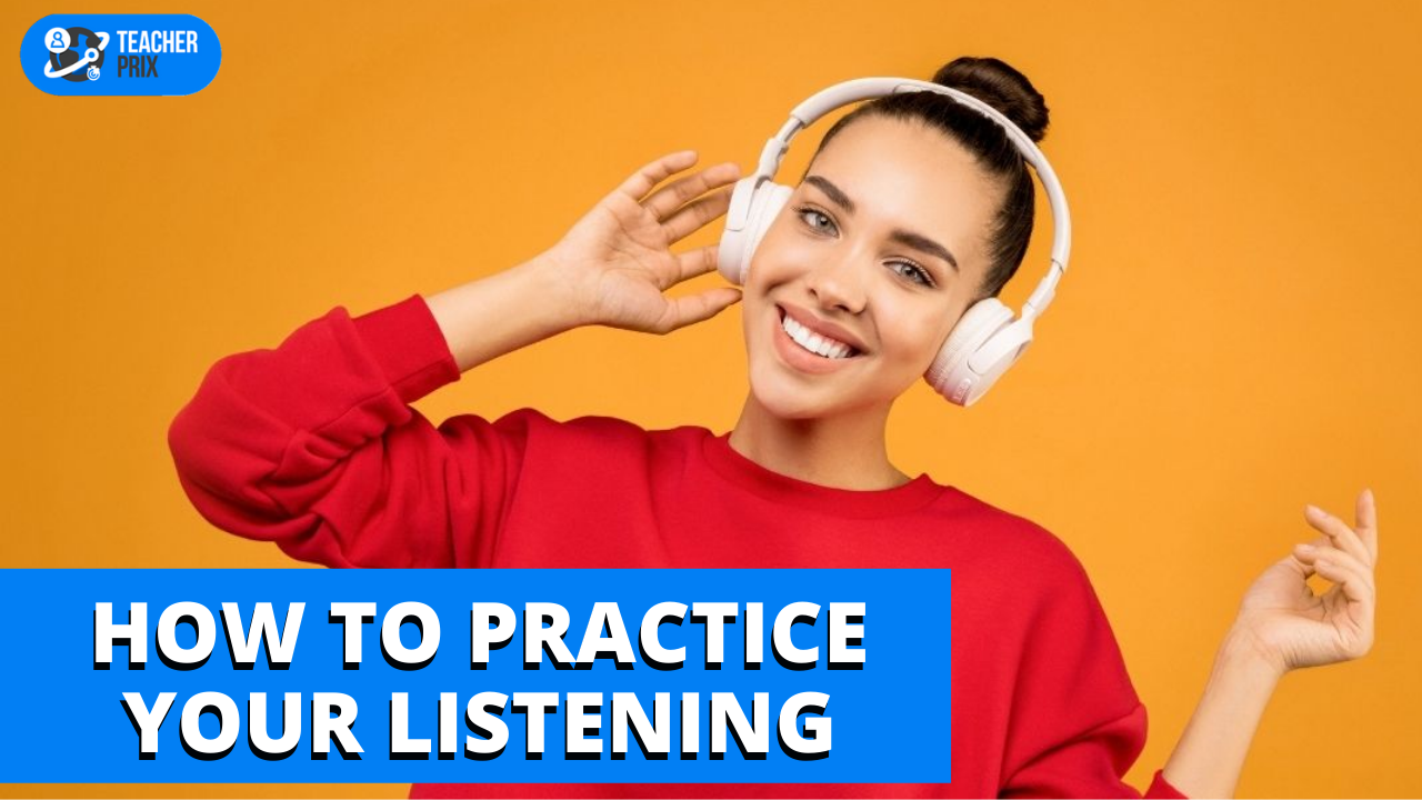How to practice your Listening in English?