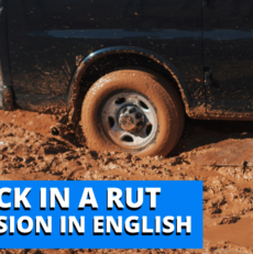 Stuck in a rut – Expressions in English