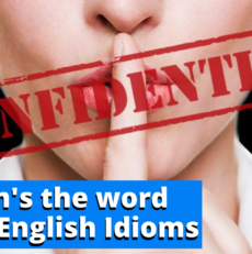 Mum's the word – Learn this English Idiom